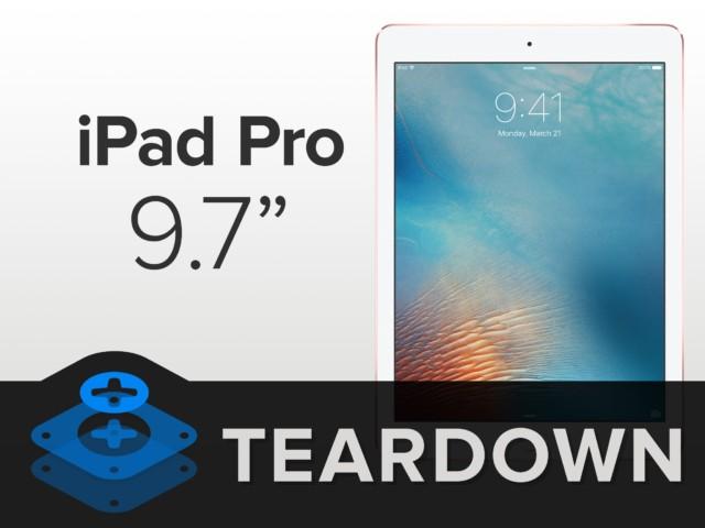 iPad Pro 9.7 teardown