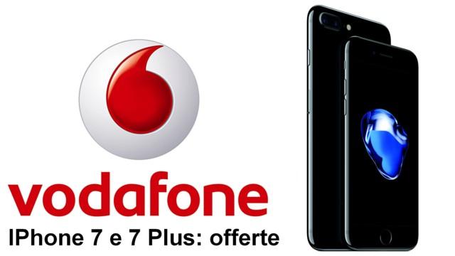 iPhone 7 e 7 Plus offerte Vodafone: prezzo a rate e GB 4G aggiuntivi