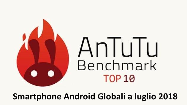 Top smartphone Android AnTuTu Luglio 2018