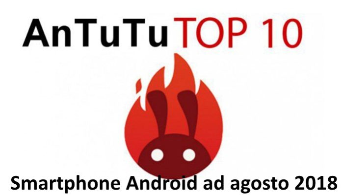 Classifica AnTuTu top 10 smartphone agosto 2018