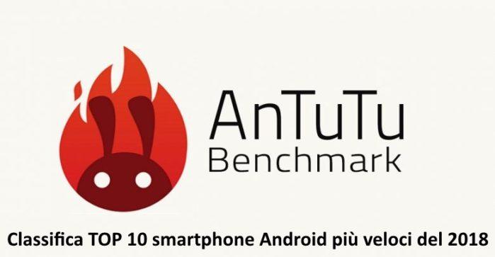 Classifica 10 smartphone più veloci del 2018 secondo AnTuTu