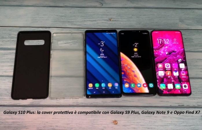 Galaxy S10 Plus cover protettiva compatibile con Galaxy S9 Plus, Note 9 e Oppo Find X?