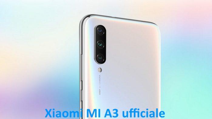 Xiaomi Mi A3 è ufficiale: prezzo e caratteristiche