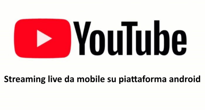 Youtube streaming dal vivo aggiornamento
