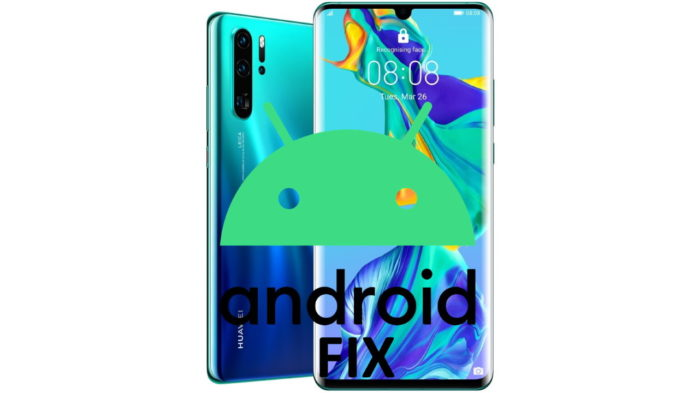 Huawei P30 Pro fix blocco Android 10