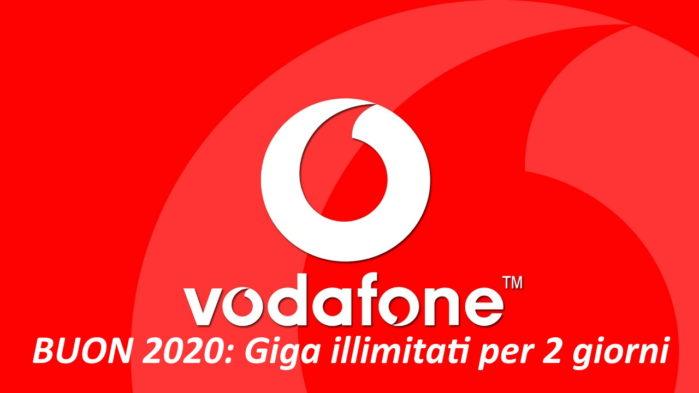 Buon 2020 Vodafone giga illimitati per 2 giorni