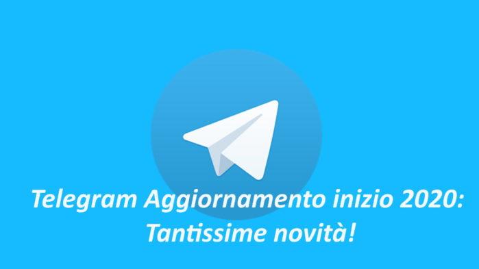 Telegram aggiornamento 2020 per Android e iOS