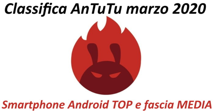 AnTuTu classifica smartphone android top e medi marzo 2020