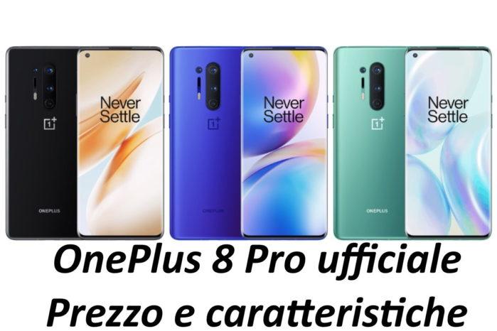 OnePlus 8 Pro ufficiale prezzo e caratteristiche