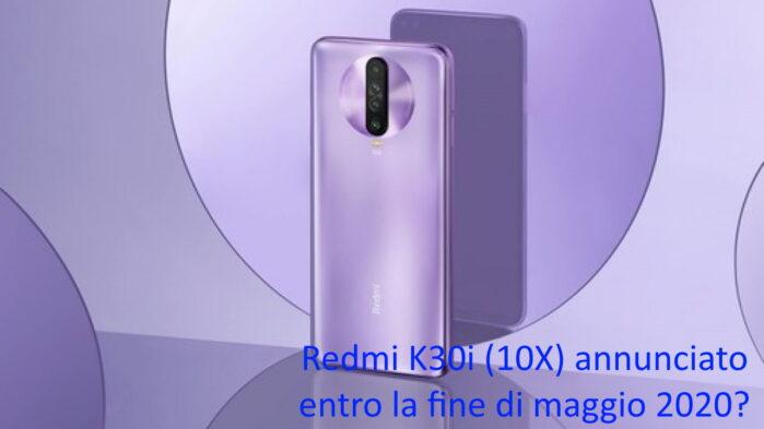 Redmi K30i smartphone 5g annunciato entro fine maggio 2020