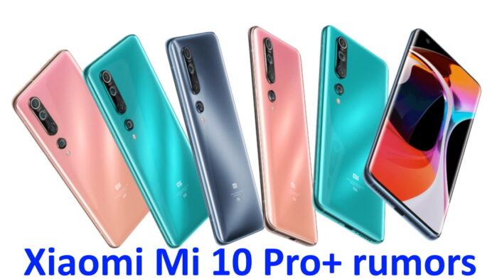 Xiaomi MI 10 Pro+ rumors