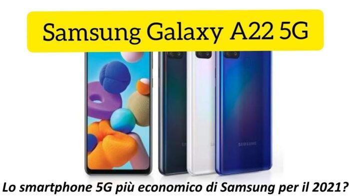 Galaxy A22 smartphone 5G più economico di Samsung