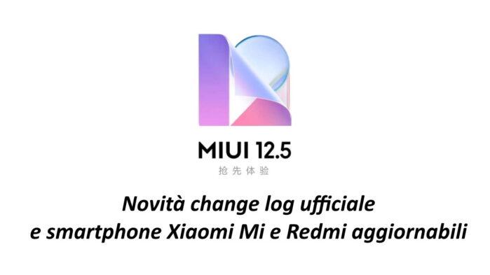 Xiaomi MIUI 12.5 ufficiale novità e smartphone aggiornabili