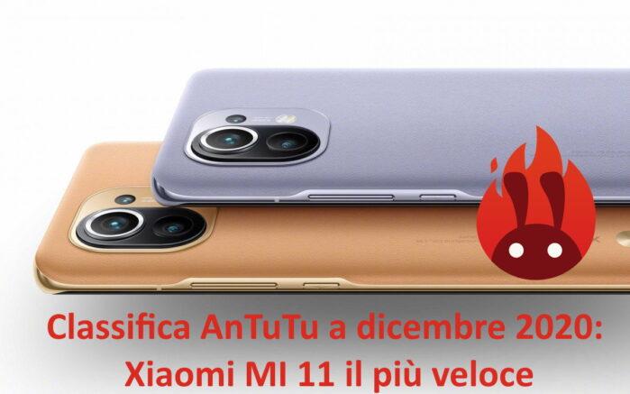 Classifica AnTuTu dicembre 2020 con Xiaomi MI 11 il più veloce