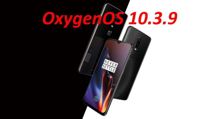OnePlus 6 e 6t aggiornamento OxygenOS 10.3.9 Android 10