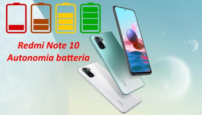 Redmi Note 10 recensione autonomia batteria