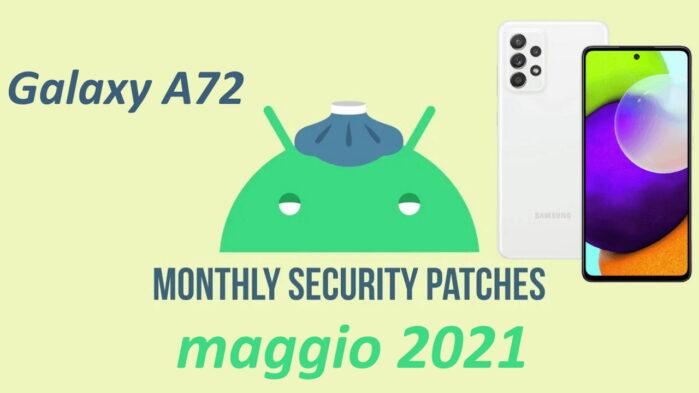 Galaxy A72 patch maggio 2021