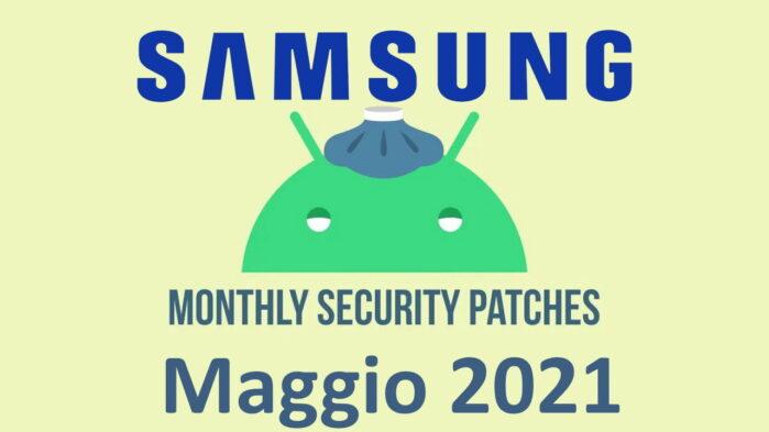 Samsung Patch sicurezza maggio 2021 novità