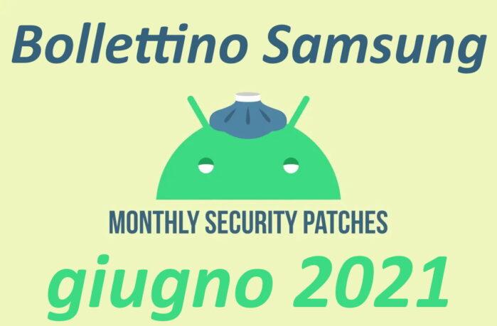 Bollettino sicurezza Samsung patch giugno 2021 le novità