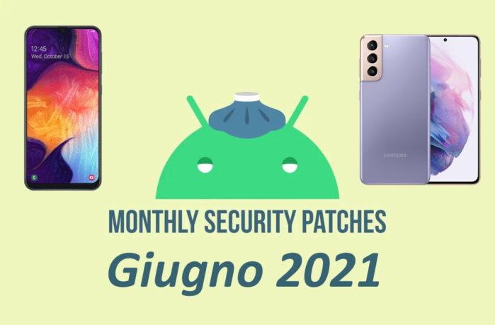 Galaxy A50 e Galaxy S21 aggiornamento patch giugno 2021