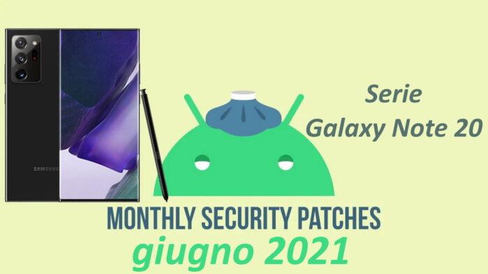 Galaxy Note 20 aggiornamento patch giugno 2021