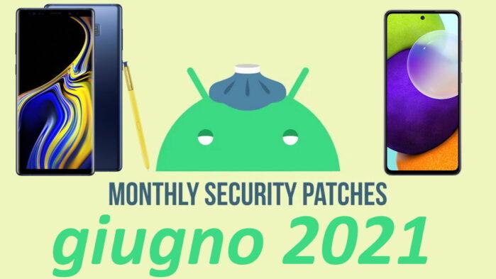 Galaxy Note 9 e Galaxy A52 aggiornamento patch sicurezza giugno 2021