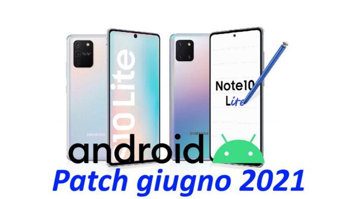 Galaxy S10 Lite e Galaxy Note 10 Lite aggiornamento giugno 2021