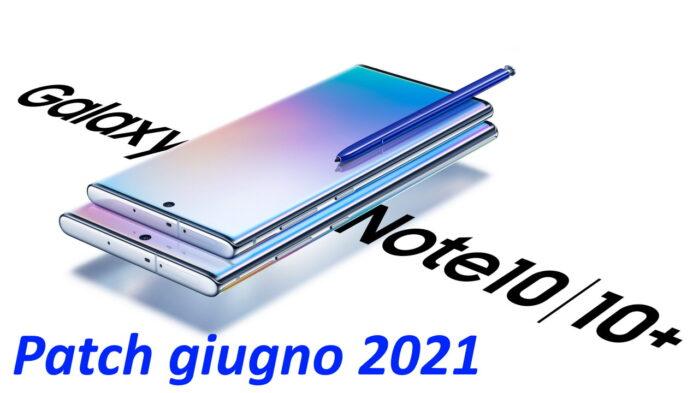 Gamma Galaxy Note 10 aggiornamento patch giugno 2021