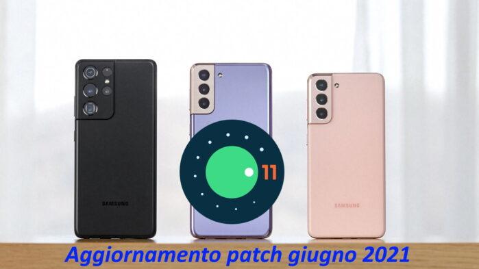 Samsung Galaxy S21 Trio aggiornamento patch giugno 2021