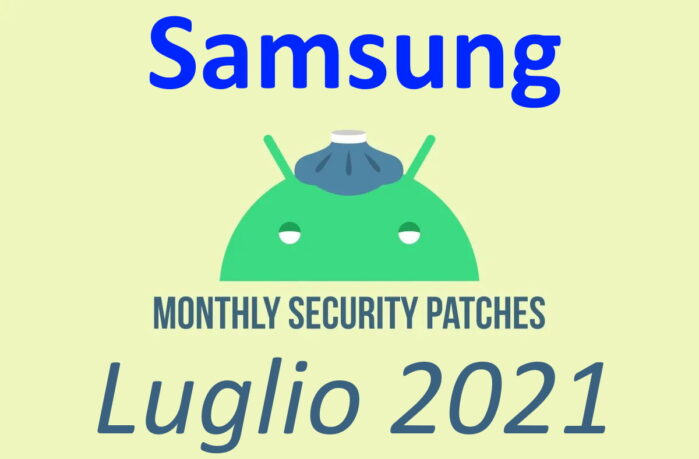 Patch sicurezza luglio 2021 Samsung Galaxy S20 Note 20 Note 10 etc