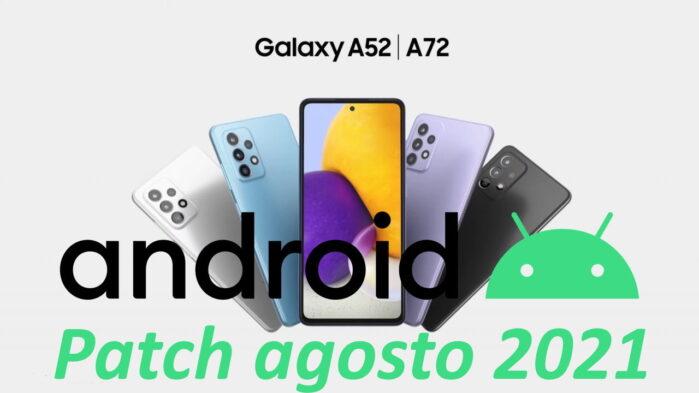 Samsung Galaxy A52 e Galaxy A72 aggiornamento patch agosto 2021