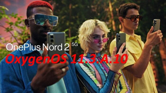 OnePlus Nord 2 aggiornamento OxygenOS 11.3.A.10 disponibile