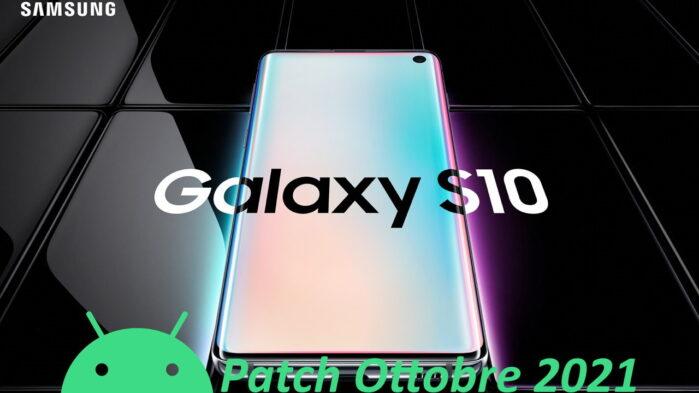 Galaxy S10 aggiornamento patch ottobre 2021